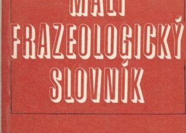 Malý frazeologický slovník