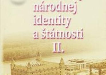 kolektív autorov: Dokumenty slovenskej národnej identity a štátnosti II.