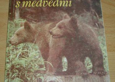 Moje priateľstvo s medveďmi,