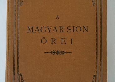 Magyar Sion Őrei.  Strážcovia maďarského Sionu.