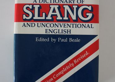 A Dictionary of Slang and Unconventional