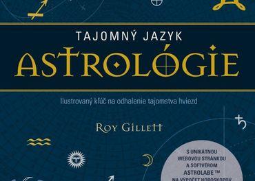 Roy Gillett: Tajomný jazyk astrológie