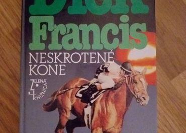 Dick Francis Neskrotené kone