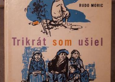 Rudo Moric - Trikrát som ušiel (1961)